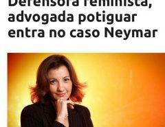 Advogada Potiguar é convocada para ajudar no caso Neymar