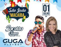 Grandes shows de Guga Playboy e Socorro Lima no encerramento do São João 2019 de Macaíba! É hoje!