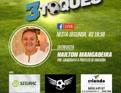 Programa Três Toques entrevista o pré-candidato Hailton Mangabeira