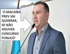 """""""ENTRE ASPAS"""": QUEM PERDERÁ SE O MACAIBAPREV QUEBRAR?"""