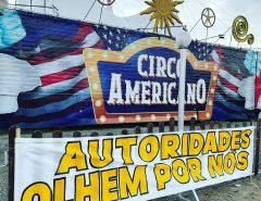 Apelo a governadora: Circo Amerciano pede ajuda diante da pandemia