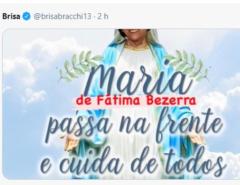 É o cúmulo! Vereadora compara Fátima Bezerra a Nossa Senhora